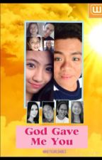 God Gave Me You (Book for Holy Week) [COMPLETED] by HEYGURLBABES