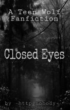 Closed Eyes; (Teen Wolf Fanfiction) (Staffel 5) by Giules-Giulia