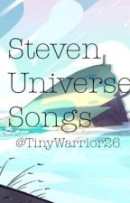 Steven Universe Songs! by TinyWarrior26