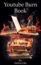 YouTube Burn Book by biebersvibe