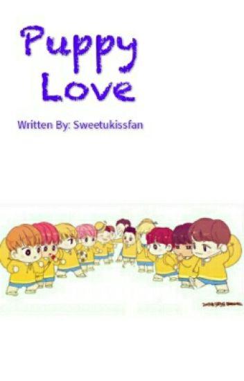 Puppy Love [Originally written by: Sweetukissfan]