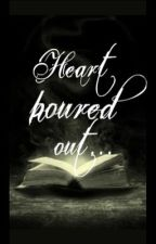 Heart poured out... by chickrish