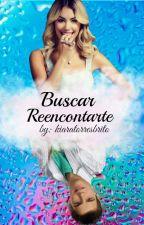 Buscar Reencontrarte by kiaratorresbrito