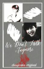 We Don't Talk Anymore | pjm•kth by cheejicake