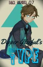 Dipper Gleeful's The Type  by Dam_Cipher_07