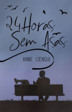 24 Horas Sem Asas by annecng