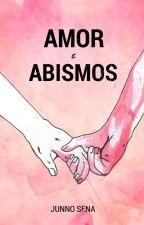 Amor e Abismos by junnosena