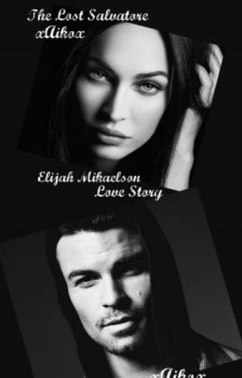 The Lost Salvatore {Elijah Love Story}
