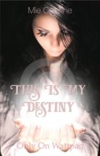 This Is My Destiny (Danish) by MieCarolineOlesen