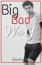 Big Bad Wolf.(#Watty2017) by Ran_dom_ize