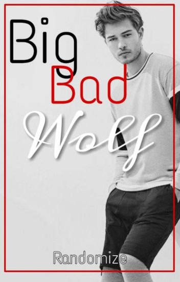 Big Bad Wolf.(Completed)
