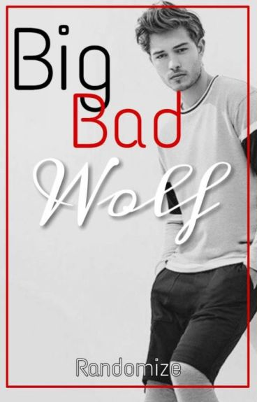 Big Bad Wolf.(#Watty2017)