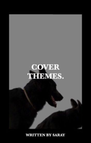 COVER THEMES ◦ TEMPLATES, TIPS, PNGS, ECT.