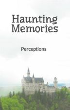 Haunting Memories by Perceptions