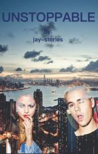 UNSTOPPABLE TOME 1[JELENA FICTION] by jay-stories