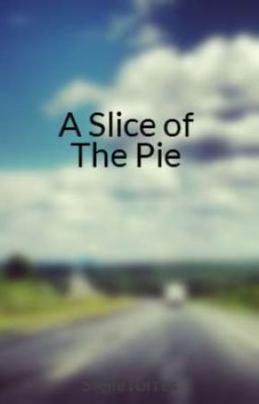A Slice of the Pie (The Turnover - Old Version) by StellaTorres
