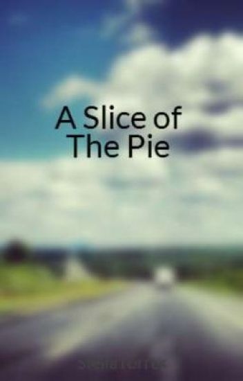 A Slice of the Pie (The Turnover - Old Version)