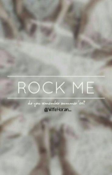 Rock me. (L.S)