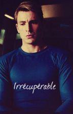 Irrécupérable || S.R || by InvisibleAloneGirl