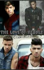 The Love Of Heroes  by ziam-love-