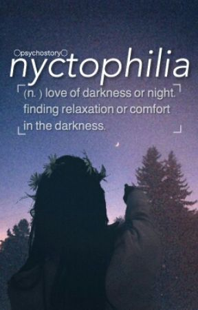 Nyctophilia by Psychostory