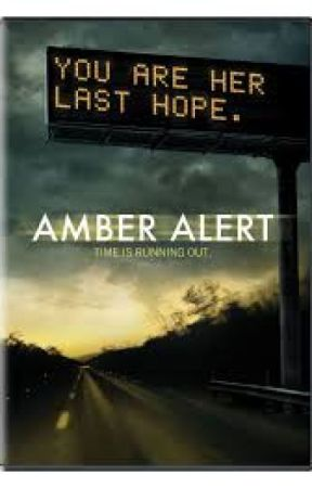 Amber Alert (Based on  the Movie.) by AmandaWheaton9
