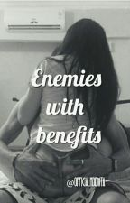 Enemies With Benefits by officialxbenita
