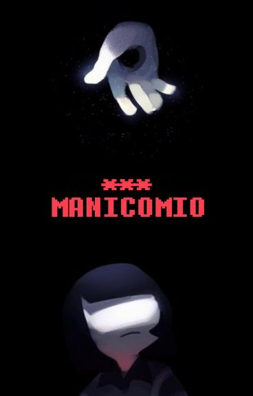 「MANICOMIO」【Undertale • Mentaltale】 ©