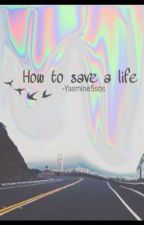 How to save a life.||Muke Clemmings. by illstayluke