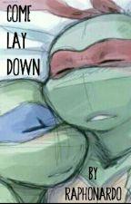 Come Lay Down by Raphonardo