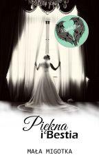 Piękna i Bestia (II miejsce w konkursie Skrzydlate Słowa) by MalaMigotka12