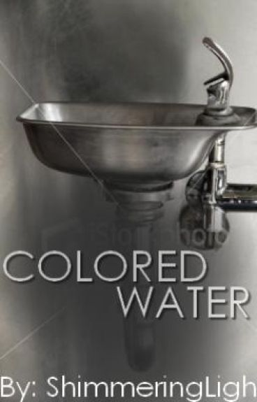 Short Story: Colored Water (Finished Editing)