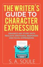 The Writer's Guide to Realistic Character Expressions by sherry_soule