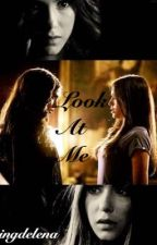 Look At Me: A Kelena Fanfiction by dancingdelena