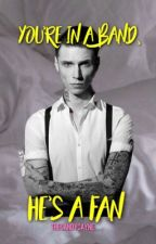 You're In A Band, He's A Fan (Andy Biersack x Reader) by thecandycayne