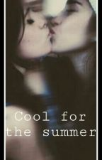 Cool For The Summer by Allysus_TheSaint