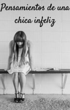 Pensamientos de una chica infeliz by DanySC