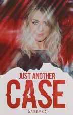 Just Another Case | Criminal Minds Fanfiction  by Sabbyx3