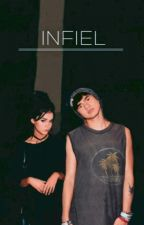 Infiel |C.H| by dessgleez