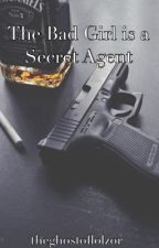 The Bad Girl is a Secret Agent (Editing and Updating) by neocultvretechs