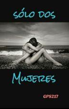 Sólo Dos Mujeres by GPS217