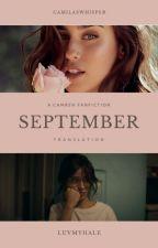 september || camren (tłumaczenie) [zawieszone] by luvmyhale