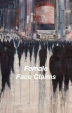 Female Face Claims by bleeding-flowers