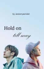 hold on till may; markson by exosonyeondan