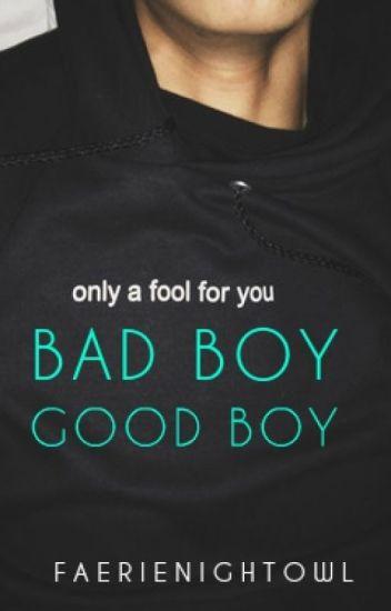 Bad Boy, Good Boy (boyxboy) - Aurora (my fairy name) - Wattpad