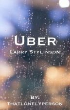 Uber  ➵ Larry Stylinson  by thatlonelyperson