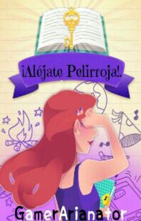 ¡Aléjate Pelirroja!. by 5-N-I-N-A-5