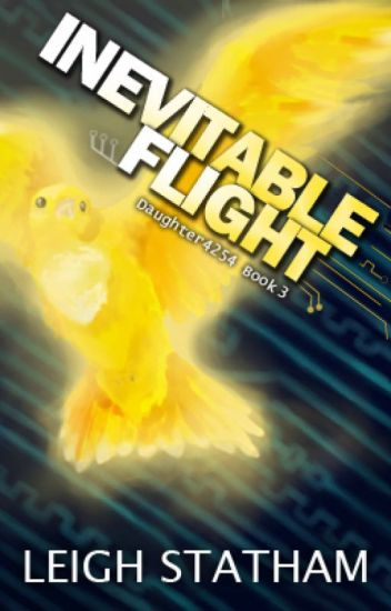 Inevitable Flight - Daughter4254 Book 3