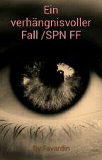 Ein verhängnisvoller Fall /SPN FF by Favardin