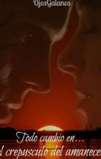 Todo cambió en... El crepúsculo al amanecer, Grey (2 T) (Sin Editar) by Ojosgalanos